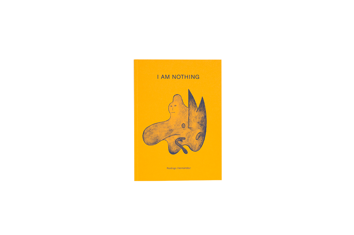 Product image of Rodrigo Hernández: I Am Nothing